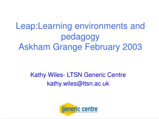 Leap:Learning environments and pedagogy Askham Grange February 2003