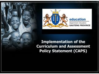 Implementation of the Curriculum and Assessment Policy Statement (CAPS) from 2012