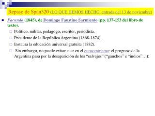 Facundo  (1845), de  Domingo  Faustino Sarmiento  (pp. 137-153 del libro de texto).