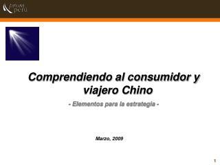 Comprendiendo al consumidor y viajero Chino - Elementos para la estrategia -