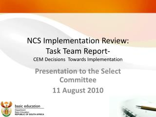 NCS Implementation Review: Task Team Report- CEM Decisions  Towards Implementation