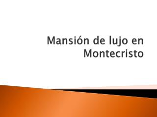 Mansión de lujo en Montecristo