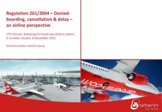 Regulation 261/2004 – Denied-boarding, cancellation & delay – an airline perspective