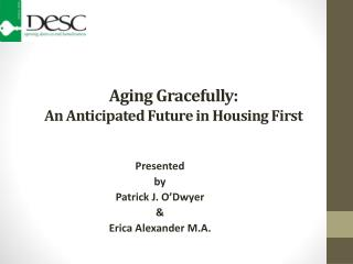 Aging Gracefully: An Anticipated Future in Housing First