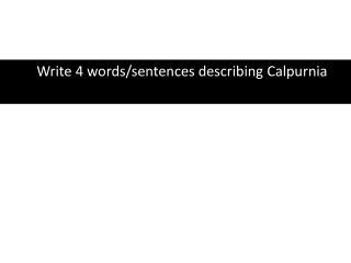 Write 4 words/sentences describing  Calpurnia