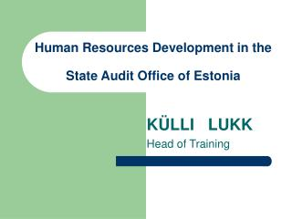 Human Resources Development in the  State Audit Office of Estonia