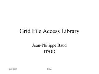 Grid File Access Library