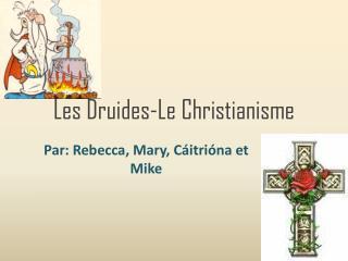Les  Druides -Le  Christianisme