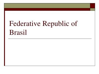 Federative Republic of Brasil