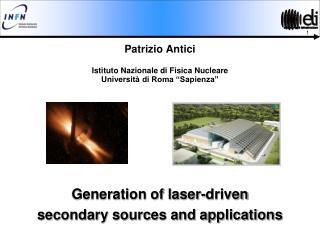 Generation of laser-driven  secondary sources and applications