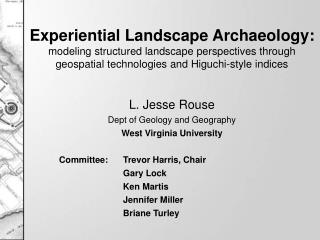 L. Jesse Rouse Dept of Geology and Geography West Virginia University