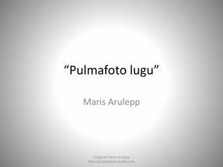 """Pulmafoto lugu"""