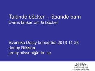 Talande böcker – läsande barn  Barns tankar om talböcker Svenska Daisy-konsortiet 2013-11-28