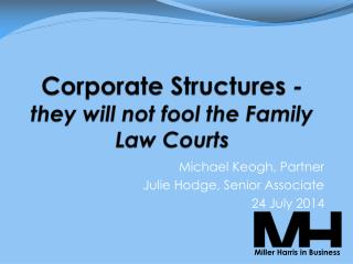 Corporate Structures  -  they will not  fool the Family Law Courts