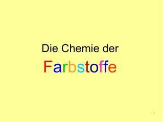 Die Chemie der F a r b s t o f f e