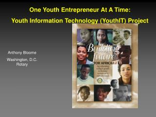 One Youth Entrepreneur At A Time: Youth Information Technology (YouthIT) Project