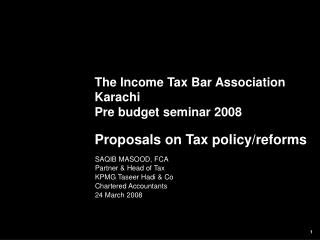 The Income Tax Bar Association Karachi Pre budget seminar 2008 Proposals on Tax policy/reforms