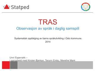 TRAS O bservasjon av spr�k i daglig samspill