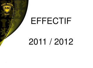 EFFECTIF 2011 / 2012