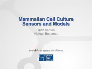 Mammalian Cell Culture Sensors and Models