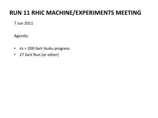 Run 11 RHIC Machine/Experiments Meeting