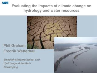Evaluating the impacts of climate change on hydrology and water resources