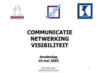 COMMUNICATIE NETWERKING VISIBILITEIT