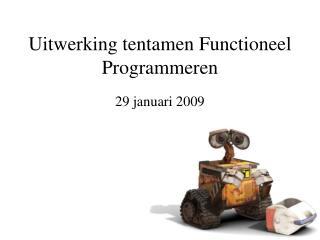 Uitwerking tentamen Functioneel Programmeren