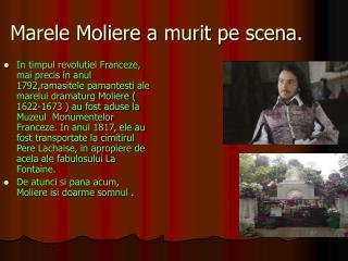 Marele Moliere a murit pe scena.