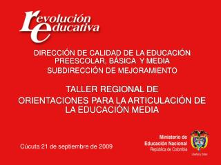 DIRECCIÓN DE CALIDAD DE LA EDUCACIÓN PREESCOLAR, BÁSICA  Y MEDIA SUBDIRECCIÓN DE MEJORAMIENTO