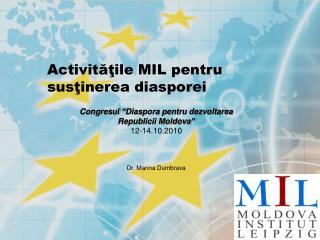 "Congresul ""Diaspora pentru dezvoltarea Republicii Moldova"" 12-14.10.2010 Dr.  Marina  Dumbrava"