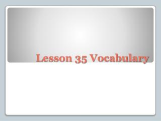 Lesson 35 Vocabulary