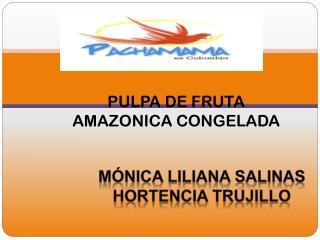 Mónica Liliana salinas Hortencia Trujillo