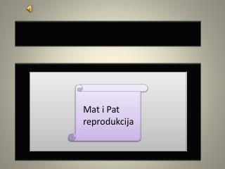 Mat i Pat reprodukcija