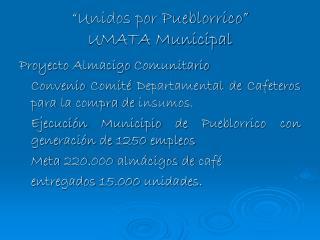 """""""Unidos por Pueblorrico"""" UMATA Municipal"""