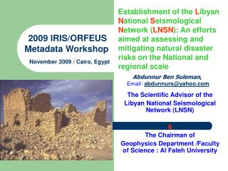 The Scientific Advisor of the Libyan National Seismological Network (LNSN) &  The Chairman of