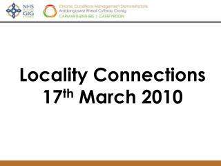 Locality Connections 17th March 2010