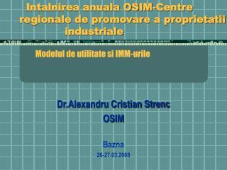 Dr.Alexandru Cristian Strenc OSIM Bazna 26-27.03.2008