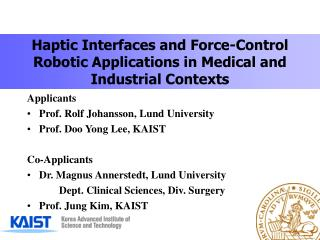 Haptic Interfaces and Force-Control Robotic Applications in Medical and Industrial Contexts
