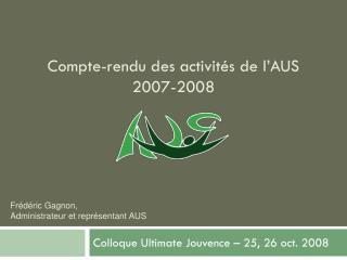 Compte-rendu des activités de l'AUS 2007-2008