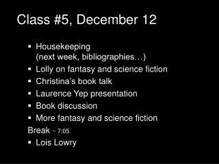 Class #5, December 12