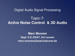 Digital Audio Signal Processing Topic-7: Active Noise Control  & 3D Audio