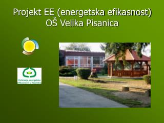 Projekt EE (energetska efikasnost) OŠ Velika Pisanica