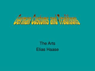 The Arts Elias Haase