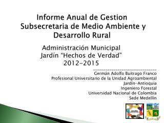 Informe Anual de  Gestion  Subsecretaria de Medio Ambiente y Desarrollo Rural