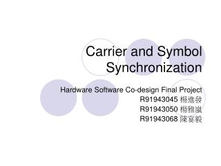 Carrier and Symbol Synchronization