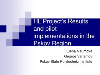 HL Project's Results and pilot implementations in the Pskov Region