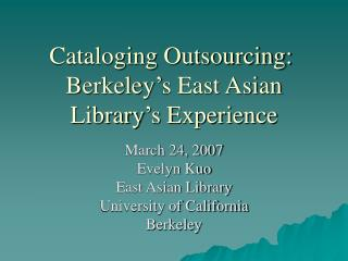 Cataloging Outsourcing: Berkeley's East Asian Library's Experience