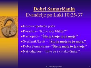 Dobri Samarićanin Evanđelje po  Luk i  10:25-37