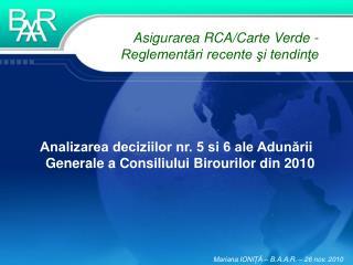 Analizarea deciziilor nr. 5 si 6 ale Adunării Generale a Consiliului Birourilor din 2010